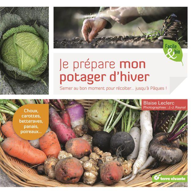 JE PREPARE MON POTAGER D'HIVER - SEMER AU BON MOMENT POUR RÉCOLTER… JUSQU´À PÂQUES !